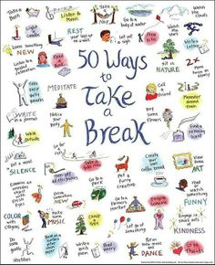Take a break! Self care is time well spent