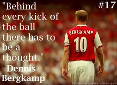 My All Time Here, Dennis Bergkamp!!!
