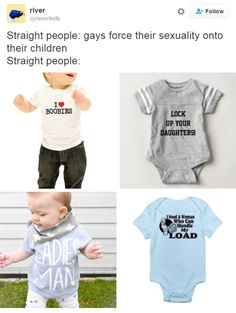 "I was at a baby/kid store to purchase some items for a new mommy I know and these type of shirts were EVERYWHERE!! Not only this bullshit for little boys, but a hundred tops for little girls that say ""Princess."" Disgusting!!!! WTH."