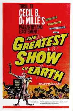 """The Greatest Show on Earth"" directed by Cecil B. DeMille / highest grossing film in 1952"