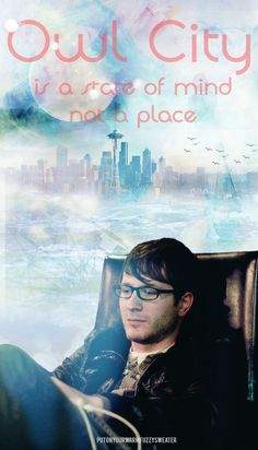 putonyourwarmfuzzysweater: Owl City IS a state of mind, not a place… I really love that quote. I think it sums up my feelings towards the project really well.