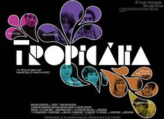 Tropicália (O Filme) - Lindo demais. Pena que é curtinho.