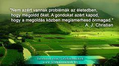 Christian idézete a gondokról. A kép forrása: Lélekmozaikok Quotations, Golf Courses, Coaching, Wisdom, Education, Quotes, Christian, Life, Touch
