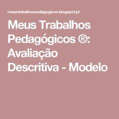 Meus Trabalhos Pedagógicos ®: Avaliação Descritiva - Modelo