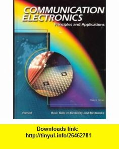 Communication Electronics 3/e (9780028048376) Louis Frenzel , ISBN-10: 0028048377  , ISBN-13: 978-0028048376 ,  , tutorials , pdf , ebook , torrent , downloads , rapidshare , filesonic , hotfile , megaupload , fileserve