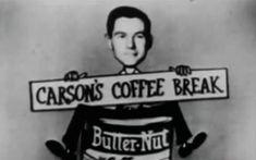 Carson's Coffee Break (1953) Here's Johnny, Coffee Break, Coffee Time