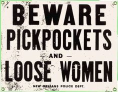 for the side of the gardening shed....not that's there's many pickpockets back there, but on occasion there are loose woman.....