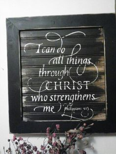 Framed Sign: I can do all things $48.00...  ...I can make this myself! ;)