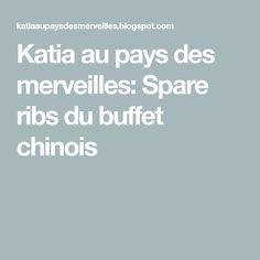 Katia au pays des merveilles: Spare ribs du buffet chinois Buffet, Spare Ribs, Garlic Powder, Slow Cooker, Chinese, Asian, Pork Ribs, Ribs, Catering Display