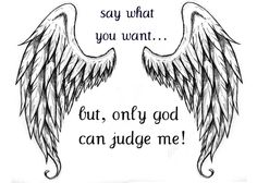 Only God Can Judge Me Wallpaper | Angel Wings Tatoo By Spirogsjpg Only God Can Judge Me
