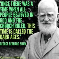 ~~* George Bernard Shaw ** ~ Religious nutters misquote George Bernard Shaw to further their own nefarious political agenda. Trolling people online hoping to intimidate them. Atheist Agnostic, Atheist Quotes, Anti Religion, Religion And Politics, Secular Humanism, George Bernard Shaw, My Pool, Believe In God, Thought Provoking