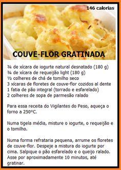 Para quem quer emagrecer, a nutricionista Sônia Almeida, do Vigilantes do Peso, ensina uma receita saudável de couve-flor gratinada. Cada porção tem apenas 146 calorias.