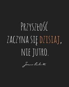 Jan Paweł II The Words, Motto, Adorable Quotes, Bad Life, Psychology Quotes, Thoughts And Feelings, Good Advice, Motivation Inspiration, Wallpaper Quotes