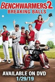 Yedek Kulubesi 2 Benchwarmers 2 Breaking Balls 2019 Izle 2020 Beyzbol Film Softball