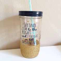 Second Star To The Right Mason Jar Tumbler // Personalized Tumbler // Glitter Dipped Tumbler // Gold Tumbler // Glitter Tumbler by TwinkleTwinkleLilJar on Etsy https://www.etsy.com/listing/205355406/second-star-to-the-right-mason-jar