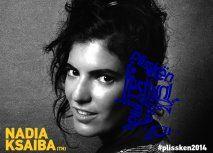 Plisskën Festival 2014 Nadia Ksaiba