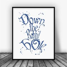 Alice in Wonderland Down the Rabbit Hole Watercolor Art Print Poster. Disney Quotes For Home Decoration, Nursery and Kids Room Decor.