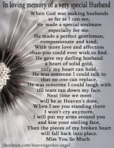 In loving memory of a very special Husband - Love Quotes & Sayings Miss My Husband Quotes, Love Mom Quotes, In Loving Memory Quotes, Niece Quotes, Missing My Husband, Daughter Love Quotes, Dad Quotes, Mother Quotes, Husband Love