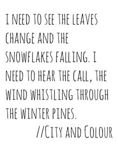 The Golden State by City and Colour - A song that expresses my feelings exactly.