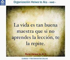 La vida es tan buena maestra que si no aprendes la lección, te la repite. INFO:http://cursoshao.blogspot.com.es/ Organización Heiwa to Ai (HAO) Por un mundo pacífico y feliz!! Luis Parker- terapeuta de HAR -