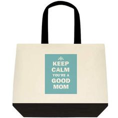Keep calm you're a good mom  TwoTone Deluxe Tote Bag by MomGoodz, $20.00
