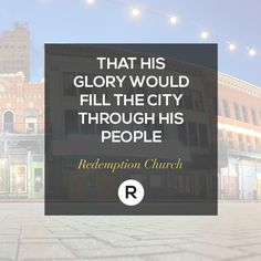 His glory will fill the city through his people.