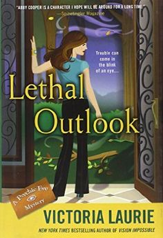 Lethal Outlook (2012) (The tenth book in the Psychic Eye Mystery series) A novel by Victoria Laurie