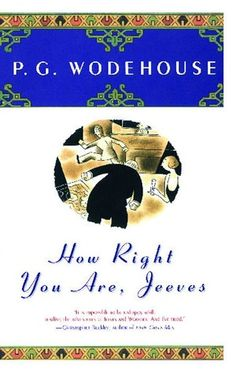 Jeeves and Wooster - P G Wodehouse.  THE comic genius.