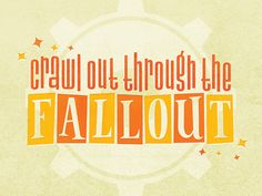 Crawl Out Through the Fallout by Ariel Tyndell