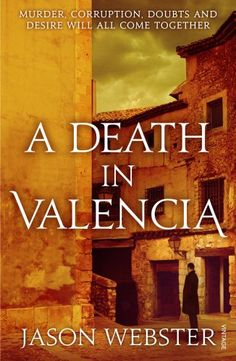 A Death in Valencia, by Jason Webster.