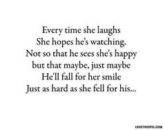 Every time she laughs, she hopes he's watching love quotes quotes quote smile quotes and sayings image quotes picture quotes