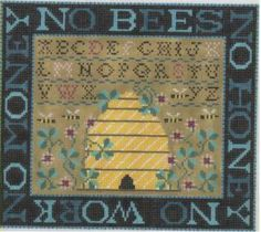 No Bees, No Honey. Variation of a cross stitch pattern i have. They used different colors.