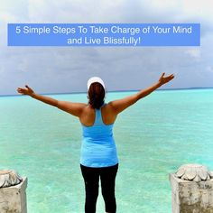 5 Simple Steps to take charge of your mind and live blissfully! Take Charge, Mindfulness, Live, Simple, Blog, Instagram, Blogging, Consciousness