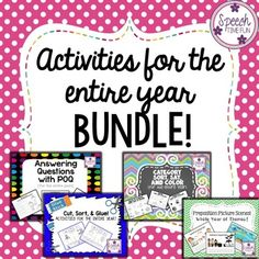 Activities For The Entire Year BUNDLE: activities to work on answering WH questions, producing sentences, prepositions, categorization and more!  NO PREP speech and language therapy activities!