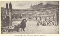 The Rich History of Rome - the public execution of Christian Martyrs