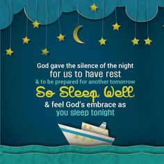 God gave the silence of the night for us to have rest & to be prepared for another tomorrow. So sleep well & feel God's embrace as you sleep tonight. Good Night Thoughts, Good Night Friends, Good Night Wishes, Good Thoughts Quotes, Good Night Quotes, Good Night Prayer, Good Night Blessings, Morning Blessings, Beautiful Good Night Images