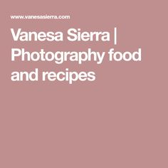 Vanesa Sierra   Photography food and recipes Cilantro, Food Photography, Cocktails, Diy Crafts, Cooking, Sierra, Health, Blog, Recipes