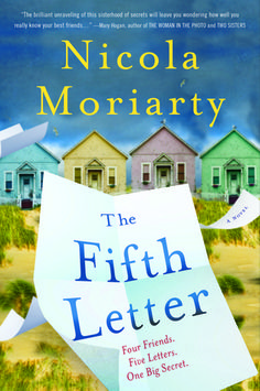 The Fifth Letter is an intense womens' lit read. Four friends write anonymous letters revealing their biggest secrets, but someone writes a fifth letter.