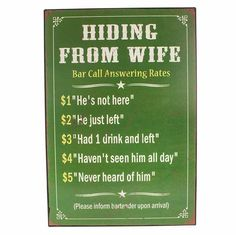 Hiding From Wife Sign Just Leave, Bartender, Fathers Day, Thankful, Signs, Father's Day, Shop Signs, Sign