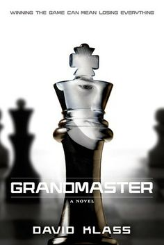 Children's Book Committee May 2014 Pick: GRANDMASTER by David Klass (Farrar Straus and Giroux Books for Young Readers, 2014)
