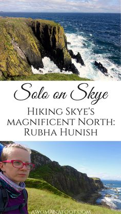 Rubha Hunish - the most northerly tip of the Isle of Skye. Stunning views and a challenging trail along cliffs.  | hiking and camping in Scotland | traveling on Skye | solo travel | female solo hiker | trails in Scotland | seashore trails | hill walking | Scottish Highlands | awomanafoot.com