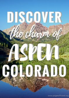 Only have one day in Aspen? Here are some of the things you must do! www.pagesoftravel.org