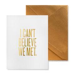 I Can't Believe We Met. Card by RBTL®