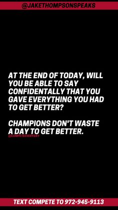 Today may not be exactly what you want but it's up to you to make the most of it. Stay motivated to compete every day for your goals. Positive Motivation, Carpe Diem, How To Stay Motivated, Get Well, Competition, Motivational Quotes, Goals, Sayings, Lyrics