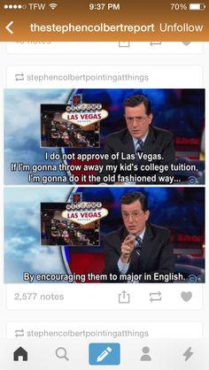 Stephen Colbert everyone.