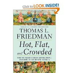A powerful read, Friedman believes that our future is in big trouble if we do not start making smarter choices. He explores the many ways that our world is depleting our natural resources and causing a global meltdown, and he pleads to America to be the leaders of change for the environment.