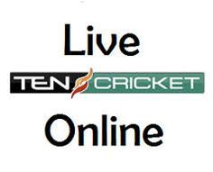 Ten Cricket Live Channel Streaming Watch Online