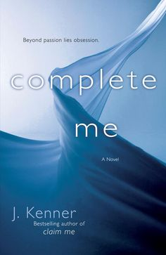 """""""Complete Me"""" by J. Kenner"""
