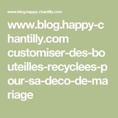 www.blog.happy-chantilly.com customiser-des-bouteilles-recyclees-pour-sa-deco-de-mariage