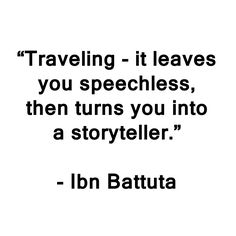 """""""Traveling - it leaves you speechless, then turns you into a storyteller."""" - Ibn Battuta #quotes #travel #inspirationalquotes #inspiration"""